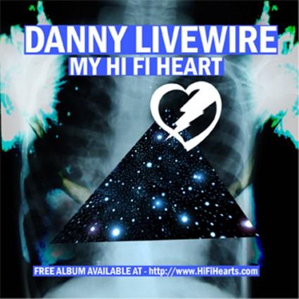 Danny Livewire - My Hi Fi Heart